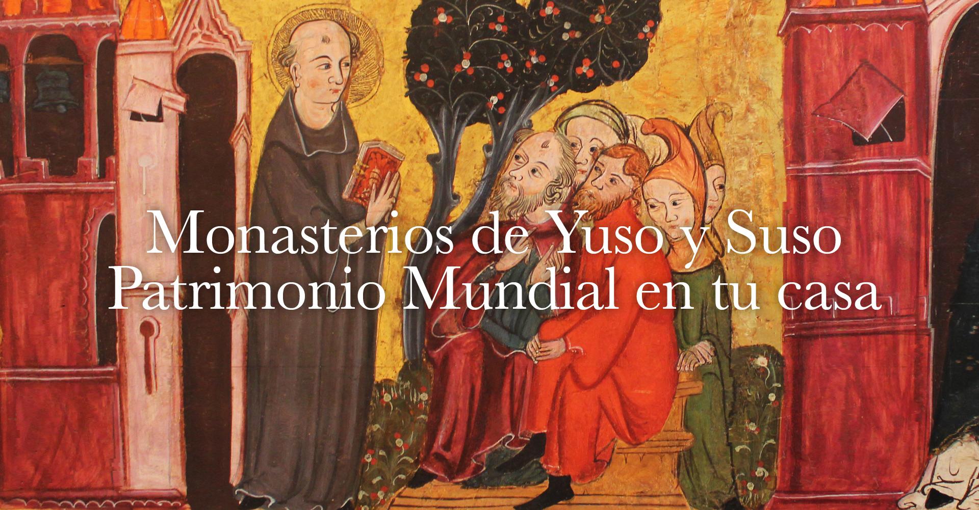 Monasterios de Yuso y Suso - Patrimonio Mundial en tu casa